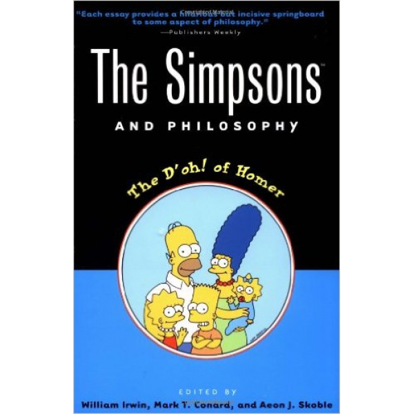 Aeon J. Skoble | The Simpsons and philosophy 1