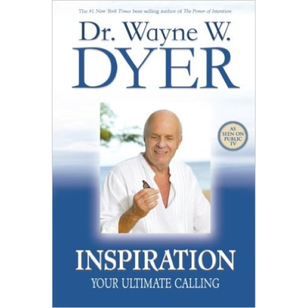 Dr. Wayne W. Dyer | Inspiration: Your Ultimate Calling 1