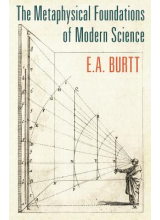 E A Burtt | The metaphysical foundations of modern science