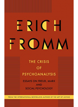Erich Fromm | The Crisis of Psycho-Analysis: Essays on Freud, Marx, and Social Psychology