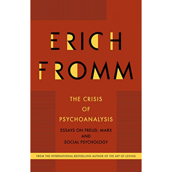 Erich Fromm | The Crisis of Psycho-Analysis: Essays on Freud, Marx, and Social Psychology 1