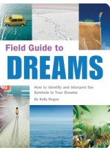 Field Guide To Dreams | How To Identify And Interpret The Symbols