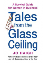 Jo Haigh | Tales From the Glass Ceiling
