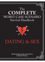 Joshua Piven; David Borgenicht; Jennifer Worick | The Worst-Case Scenario Survival Handbook: Dating And Sex