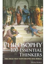 Philip Stokes | Philosophy: 100 Essential Thinkers