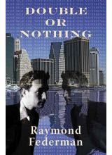Raymond Federman | Double or Nothing