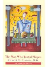 Richard E. Cytowic | The man who tasted shapes