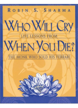 Robin Sharma | Who Will Cry When You Die