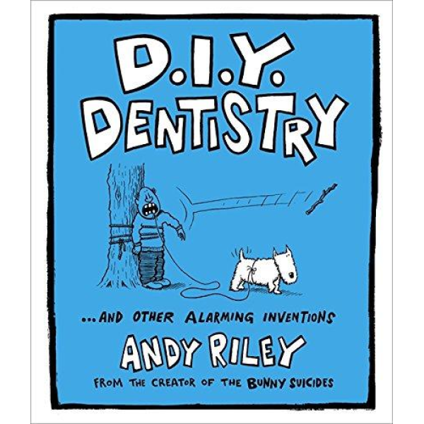 Andy Riley | D.I.Y. Dentistry: And Other Alarming Inventions 1