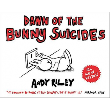Andy Riley | Dawn of The Bunny Suicides