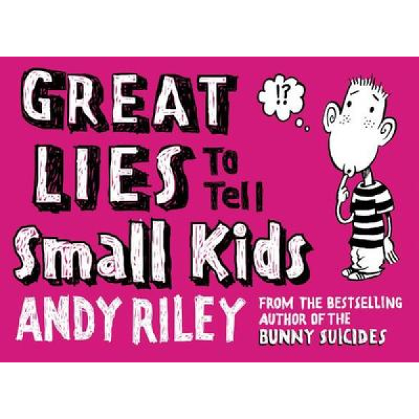 Andy Riley | Great lies to tell small kids 1