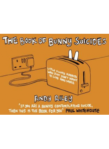 Andy Riley | The book of bunny suicides