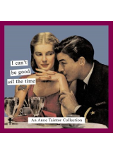 Anne Taintor | I Can't Be Good All the Time: An Anne Taintor Collection