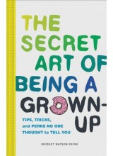 Bridget Watson Payne | The Secret Art of Being a Grown-Up Book