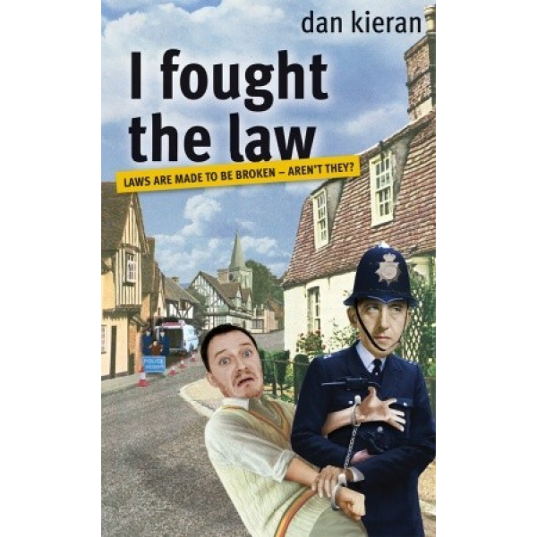 Dan Kieran | I fought the law 1