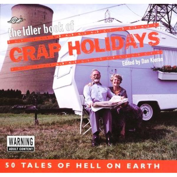 Dan Kieran   The Idler Book Of Crap Holidays 1