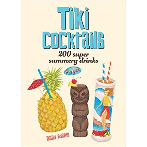 David Adams | Tiki Cocktails Book 1