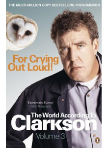 Jeremy Clarkson | For crying out loud