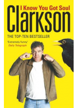 Jeremy Clarkson | I know you got soul