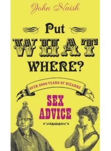 John Naish | Put What Where?!