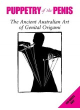Simon Morley | Puppetry Of The Penis: The Ancient Australian Art Of Genital Origami