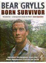 Беър Грилс | Born Survivor