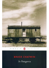 Bruce Chatwin | In Patagonia