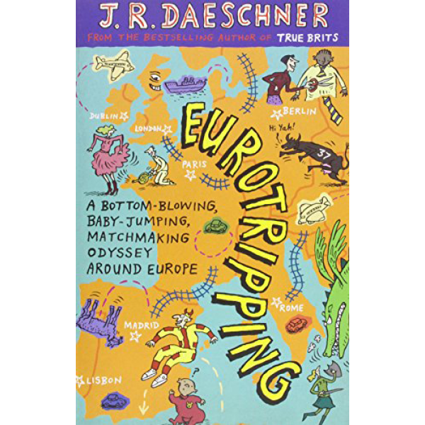 Daeschner; J.R. | Eurotripping: A Bottom-Blowing, Baby-Jumping, Matchmaking Odyssey Around Europe 1