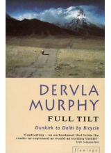 Dervla Murphy | Full Tilt: Dunkirk To Delhi By Bicycle