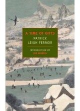 Patrick Leigh Fermor | A time of gifts