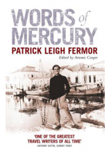 Patrick Leigh Fermor | Words Of Mercury