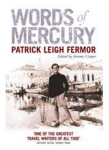 Patrick Leigh Fermor | Words Of Mercury