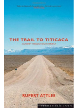 Rupert Attlee | The trail to Titicaca