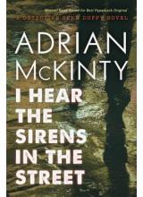 Adrian McKinty | I hear the sirens in the street