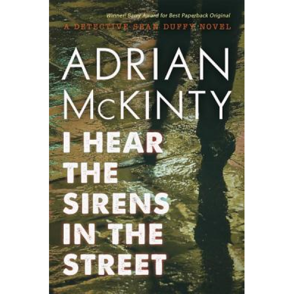 Adrian McKinty | I hear the sirens in the street 1